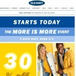 Coupon for: Old Navy Canada - THE MORE IS MORE EVENT, Starts today!
