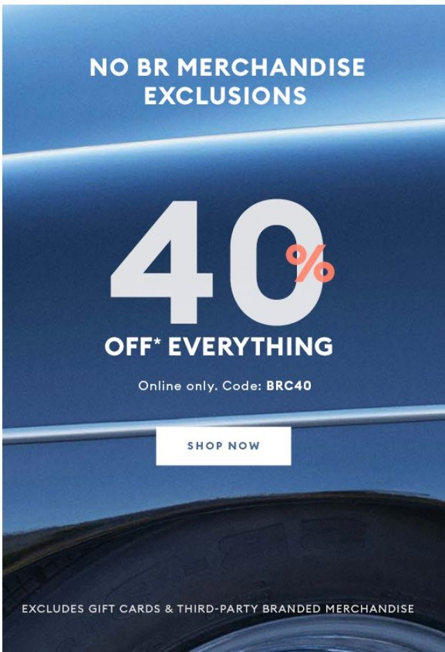 Coupon for: Banana Republic Canada - We know you love no BR merch exclusions, so…