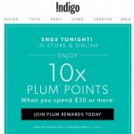 Coupon for: Indigo | Chapters - LAST CHANCE! The 10x Plum Points Event Ends Tonight